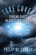 Take Cover: Finding Peace in God's Protection Hardback