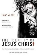 The Identity of Jesus Christ: The Hermeneutical Bases of Dogmatic Theology Paperback