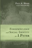 Foreknowledge and Social Identity in 1 Peter Paperback