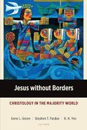 Jesus Without Borders (Majority World Theology Series) Paperback