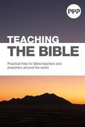 Teaching the Bible (Pray Prepare Preach Series) Paperback