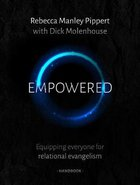 Empowered: Equipping Everyone For Relational Evangelism (Participant Handbook) Paperback