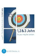 1, 2 & 3 John: So You May Be Certain (8 Studies) (The Good Book Guides Series) Paperback