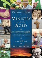 Creative Ideas For Ministry With the Aged (Incl Cd-rom) Pack