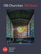 100 Churches 100 Years Hardback