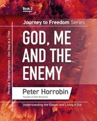 God, Me and the Enemy (#02 in Journey To Freedom Series) Paperback