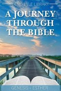 A Journey Through the Bible: Genesis to Esther (Vol 1) Pb (Smaller)