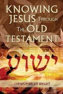 Knowing Jesus Through the Old Testament (2nd Edition) Paperback