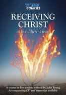 Receiving Christ : In Five Different Ways (Course Booklet) (York Courses Series)