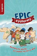 Epic Explorers Log Book (Ages 8-11) Paperback