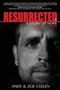 Resurrected: A Story of Hope Paperback