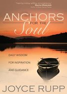 Anchors For the Soul: Daily Wisdom For Inspiration and Guidance Paperback