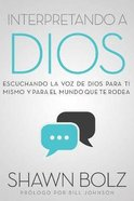 Interpretando a Dios: Escuchando a Dios Para Ti Mismo & Para El Mundo Que Te Rodea Paperback