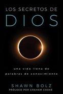 Los Secretos De Dios: Una Vida Llena De Palabras De Conocimiento Paperback