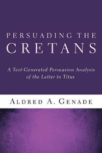 Persuading the Cretans: A Text-Generated Persuasion Analysis of the Letter to Titus