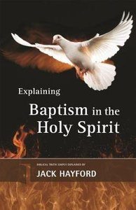 Baptism With the Holy Spirit (Explaining Series)