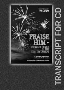Praise Him : Songs of Praise in the New Testament (Transcript) (York Courses Series)