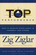 Top Performance: How to Develop Excellence in Yourself and Others (2004) Paperback