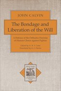 The Bondage and Liberation of the Will (Texts & Studies In Reformation & Post-reformation Thought Series) Paperback