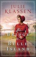 The Bridge to Belle Island Hardback