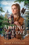 Aiming For Love (#01 in Brides Of Hope Mountain Series) Paperback
