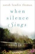 When Silence Sings eBook