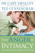From Anger to Intimacy: How Forgiveness Can Transform Your Marriage (Study Guide) Paperback