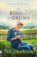 The Roll of the Drums (#02 in Amish Of Weaver's Creek Series) Paperback