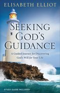 Seeking God's Guidance: A Guided Journey For Discovering God's Will For Your Life (Study Guide Included) Paperback
