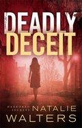 Deadly Deceit (#02 in Harbored Secrets Series) Paperback