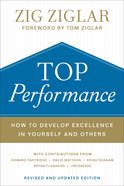 Top Performance: How to Develop Excellence in Yourself and Others Hardback
