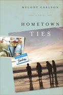 Hometown Ties (#02 in Four Lindas Series) Paperback