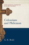 Colossians and Philemon (Baker Exegetical Commentary On The New Testament Series) Hardback