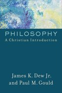 Philosophy: A Christian Introduction Paperback