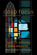 Deep Focus: Film and Theology in Dialogue Paperback