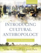 Introducing Cultural Anthropology: A Christian Perspective Paperback