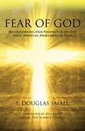 Fear of God: Reconsidering Our Perspective of God With Spiritual Awakening in View Paperback