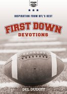First Down Devotions: Inspiration From the Nfl's Best Paperback
