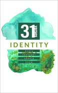 Identity: 31 Verses Every Teenager Should Know (31 Verses Every Teenager Should Know Series) Paperback