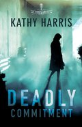 Deadly Commitment: A Novel Paperback