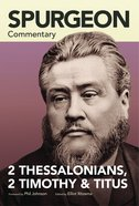 2 Thessalonians, 2 Timothy, Titus (Spurgeon Commentary Series) Paperback