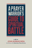 A Prayer Warrior's Guide to Spiritual Battle Paperback