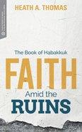 Faith Amid the Ruins Paperback