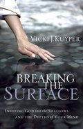 Breaking the Surface Paperback