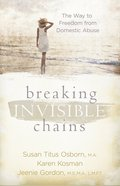 Breaking Invisible Chains Paperback