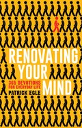 Renovating Your Mind: 365 Devotions For Everyday Life Paperback