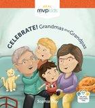 Celebrate! Grandmas and Grandpas Board Book
