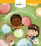 Celebrate! the Way I'm Made Board Book