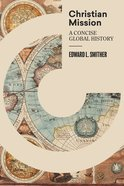 Christian Mission: A Concise, Global History Hardback