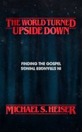 The World Turned Upside Down: Finding the Gospel in Stranger Things Paperback